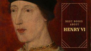 Best Books on Henryy VI