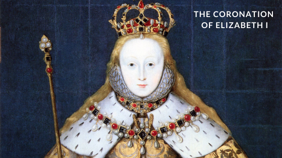 The Coronation of Elizabeth I - 15 January 1559