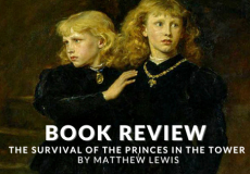 Book Review: The Survival of the Princes in the Tower by Matthew Lewis